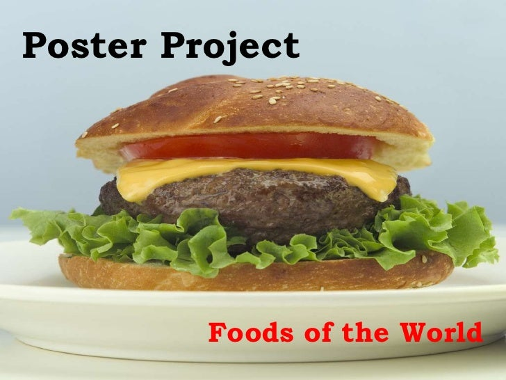 Poster Project         Foods of the World
