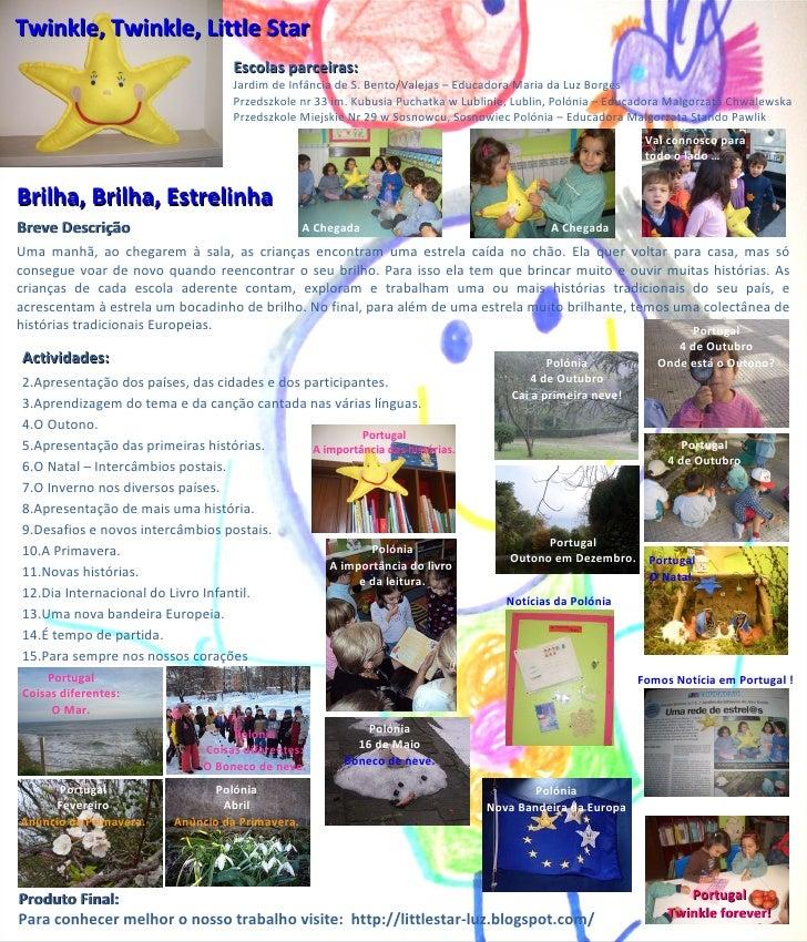 Twinkle, Twinkle, Little Star Escolas parceiras:  Jardim de Infância de S. Bento/Valejas – Educadora Maria da Luz Borges P...