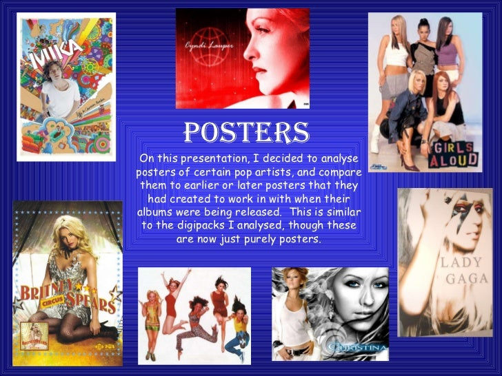 POSTERS On this presentation, I decided to analyse posters of certain pop artists, and compare them to earlier or later po...