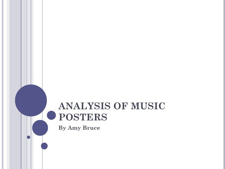 ANALYSIS OF MUSIC POSTERS  By Amy Bruce