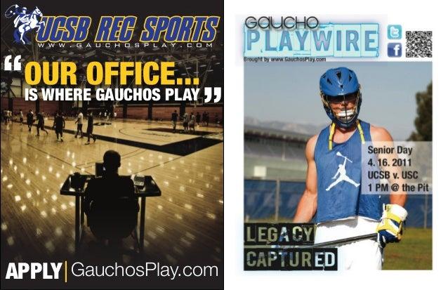 """ IS WHERE GAUCHOS PLAY                          ""APPLY GauchosPlay.com"