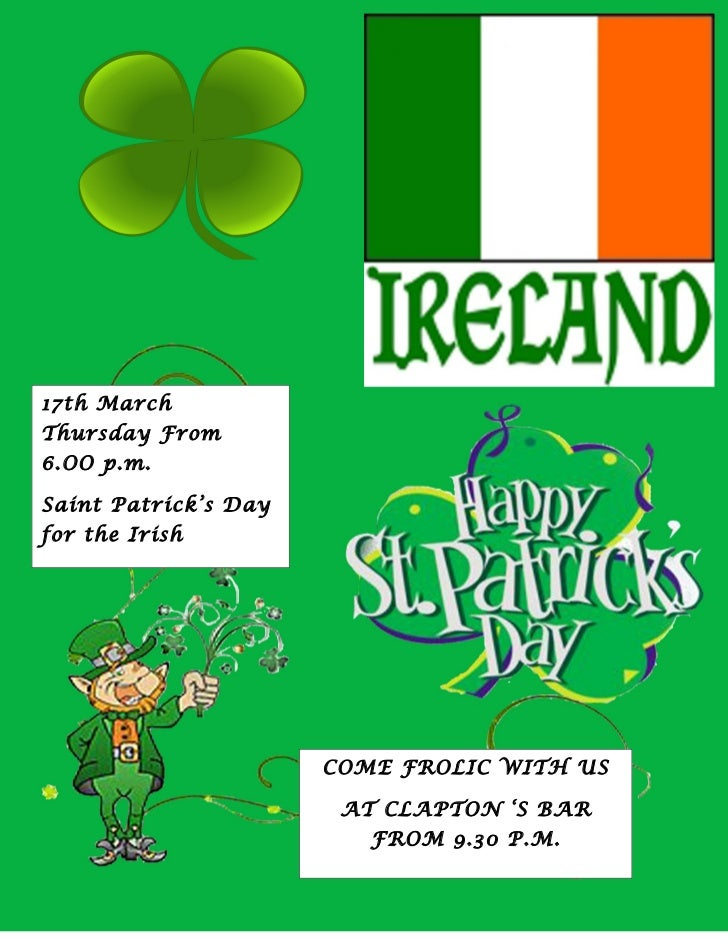 17th MarchThursday From6.OO p.m.Saint Patrick's Dayfor the Irish                      COME FROLIC WITH US                 ...