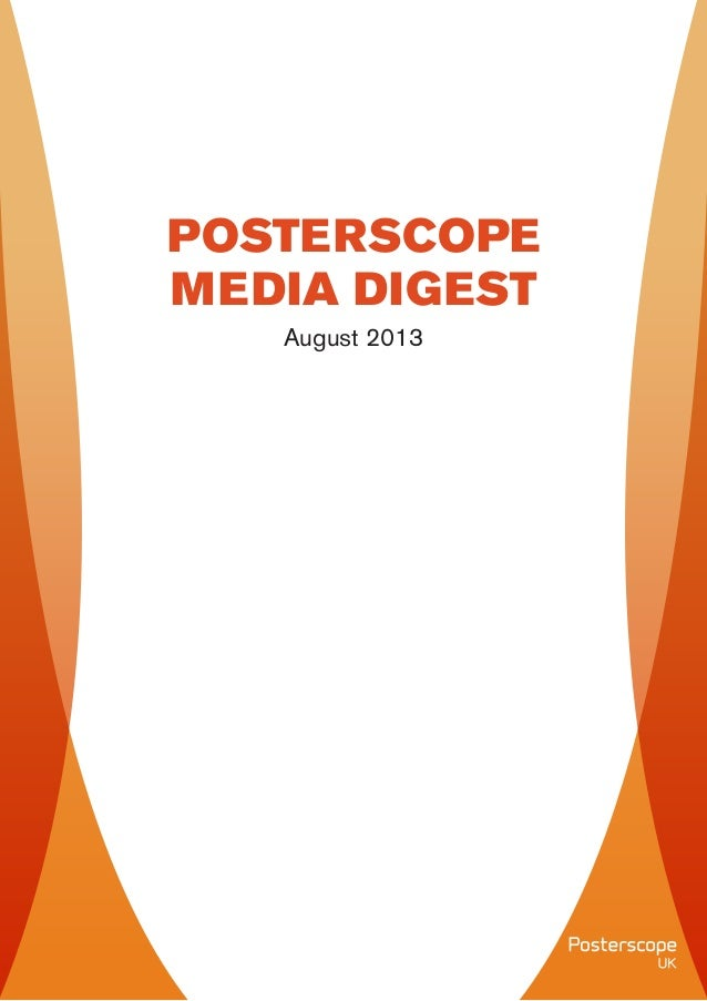 Back to Contents page August 2013 POSTERSCOPE MEDIA DIGEST