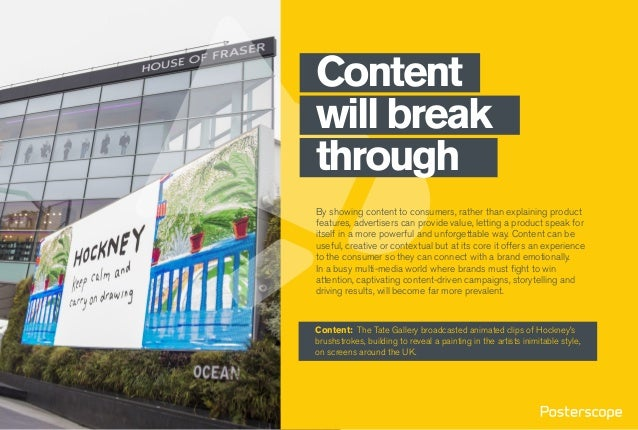 Content will break through By showing content to consumers, rather than explaining product features, advertisers can provi...