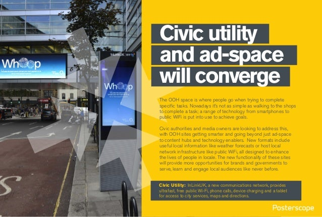 Civic utility and ad-space will converge The OOH space is where people go when trying to complete specific tasks. Nowadays...