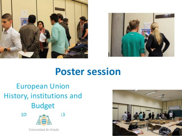 Poster session European Union History, institutions and Budget 10th of October 2013