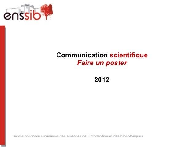 Communication scientifique    Faire un poster          2012