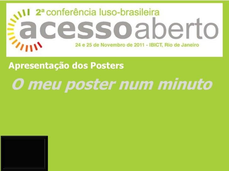 Apresentação dos PostersO meu poster num minuto