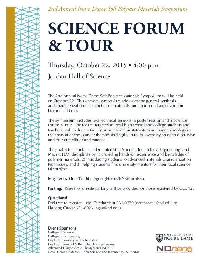SCIENCE FORUM & TOUR Thursday, October 22, 2015 • 4:00 p.m. Jordan Hall of Science The 2nd Annual Notre Dame Soft Polymer ...