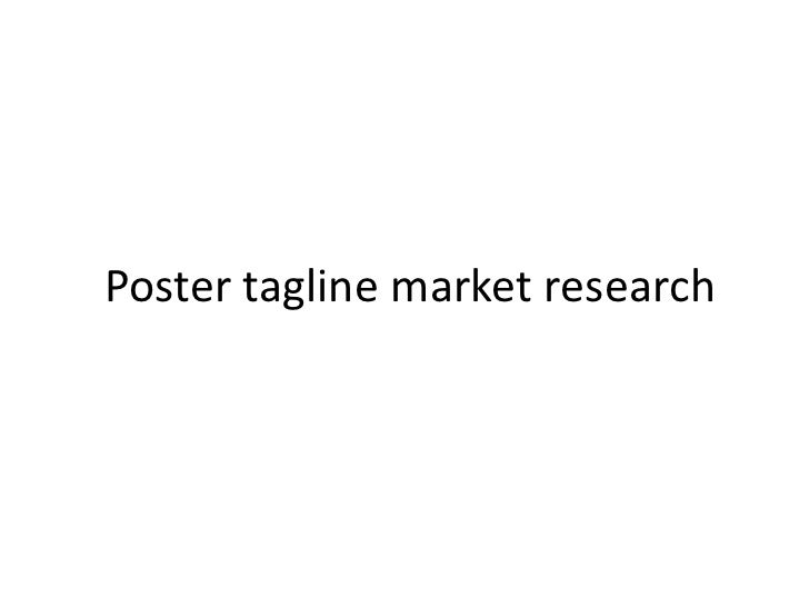 Poster tagline market research