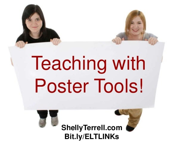 ShellyTerrell.comBit.ly/ELTLINKsTeaching withPoster Tools!