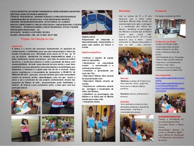 Escola Municipal Irmã Leodgard Gausepohl Produções: FÁBULAS NO UCA