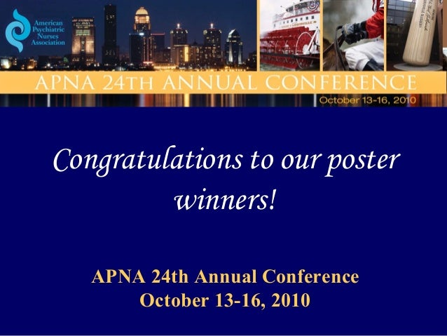 Congratulations to our poster winners! APNA 24th Annual Conference October 13-16, 2010