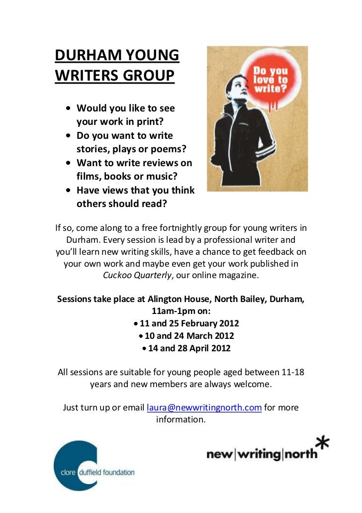DURHAM YOUNGWRITERS GROUP     Would you like to see     your work in print?     Do you want to write     stories, plays or...