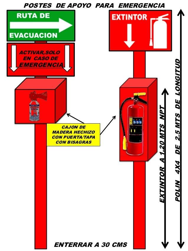POSTES DE APOYO PARA EMERGENCIA POLIN4X4DE2.5MTSDELONGITUD EXTINTORA1.20MTSNPT ACTIVAR,SOLO EN CASO DE EMERGENCIA ENTERRAR...