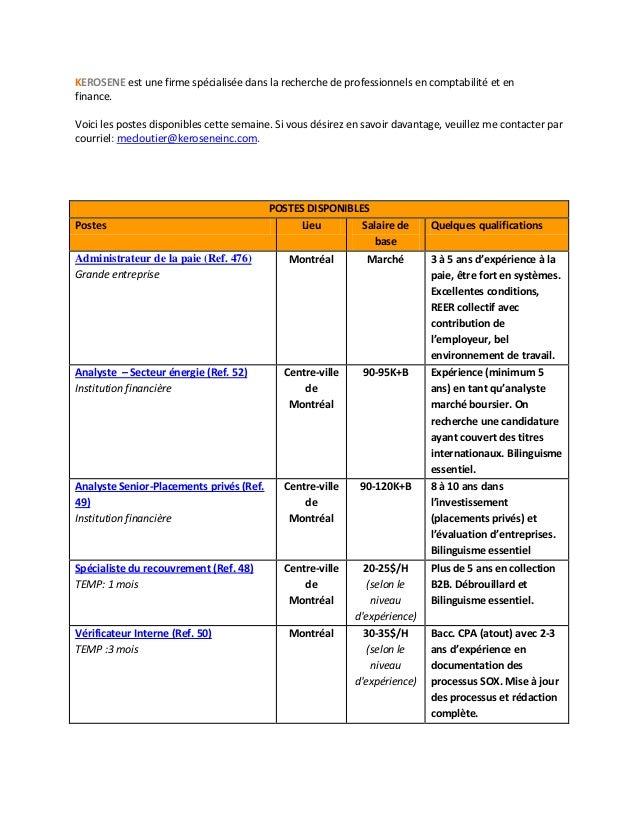 KEROSENE est une firme spécialisée dans la recherche de professionnels en comptabilité et en finance. Voici les postes dis...