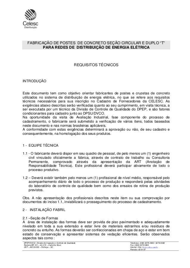 DPEP/DVCQ - Divisão de Inspeção e Controle de Qualidade Telefones: (048) 3279-3060 / 3279-3080 Rodovia BR 101 – km 215 – C...