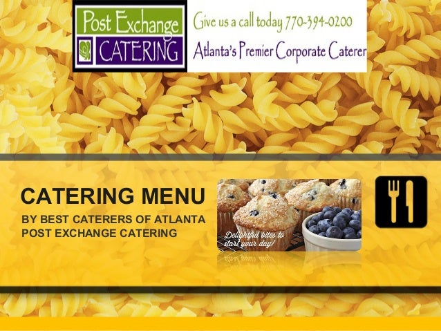 CATERING MENU BY BEST CATERERS OF ATLANTA POST EXCHANGE CATERING