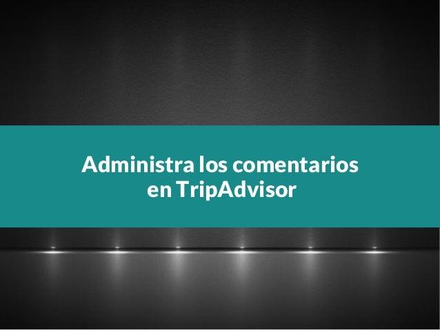 Administra los comentarios en TripAdvisor