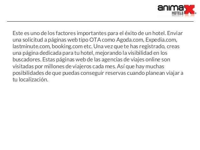 Este es uno de los factores importantes para el éxito de un hotel. Enviar una solicitud a páginas web tipo OTA como Agoda....