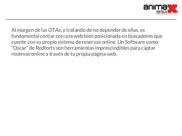 Al margen de las OTAs, y tratando de no depender de ellas, es fundamental contar con una web bien posicionada en buscadore...