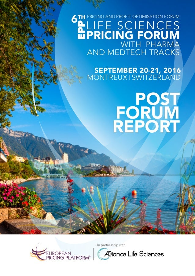 post forum report SEPTEMBER 20-21, 2016 MontreuX|Switzerland In partnership with Pricing and Profit Optimisation Forum Lif...
