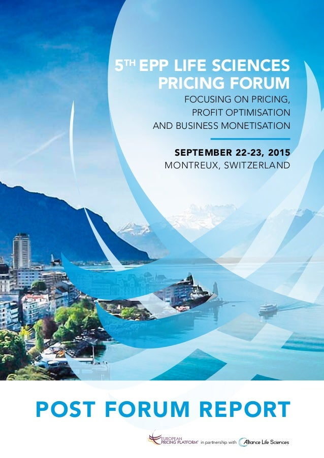 POST FORUM REPORT 5TH EPP Life Sciences PRICING FORUM focusing on Pricing, Profit Optimisation and business monetisation S...