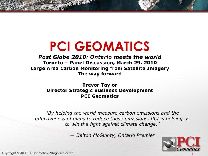 PCI GEOMATICS                           Post Globe 2010: Ontario meets the world                         Toronto – Panel D...