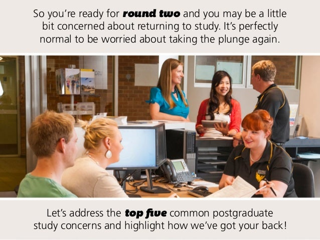Let's address the top five common postgraduate study concerns and highlight how we've got your back! So you're ready for r...