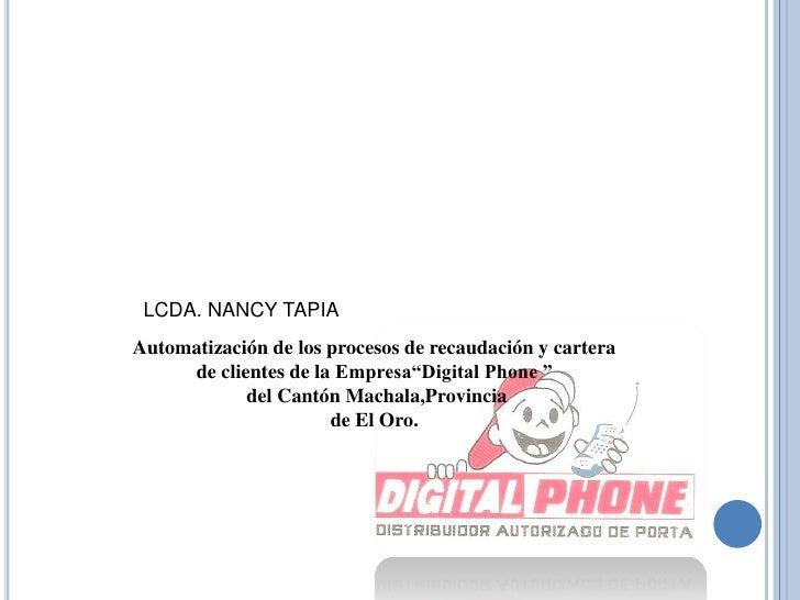 """LCDA. NANCY TAPIA<br />Automatización de los procesos de recaudación y cartera <br />de clientes de la Empresa""""Digital Pho..."""