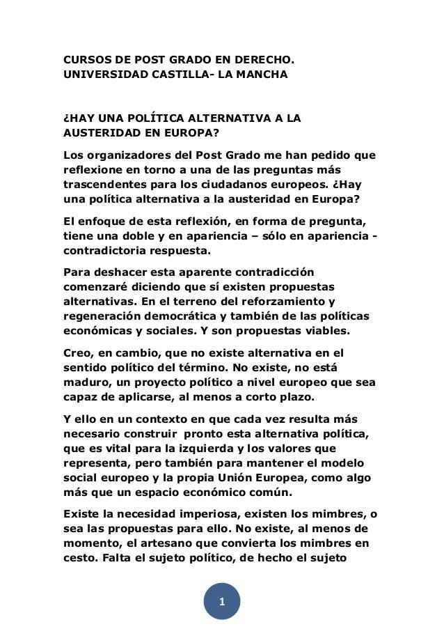 CURSOS DE POST GRADO EN DERECHO.UNIVERSIDAD CASTILLA- LA MANCHA¿HAY UNA POLÍTICA ALTERNATIVA A LAAUSTERIDAD EN EUROPA?Los ...