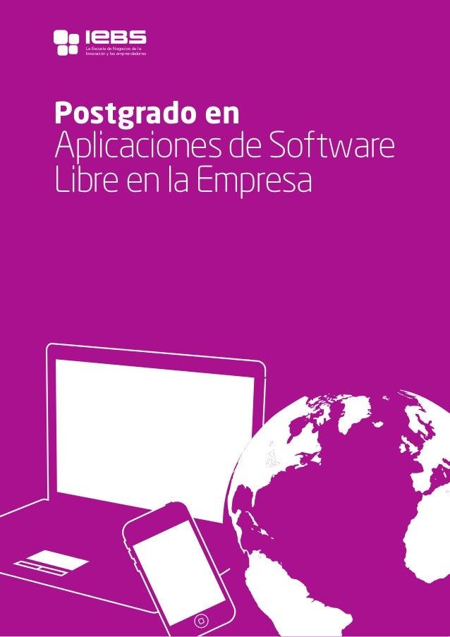 La Escuela de Negocios de la Innovación y los emprendedores  1  Postgrado en  Aplicaciones de Software Libre en la Empresa