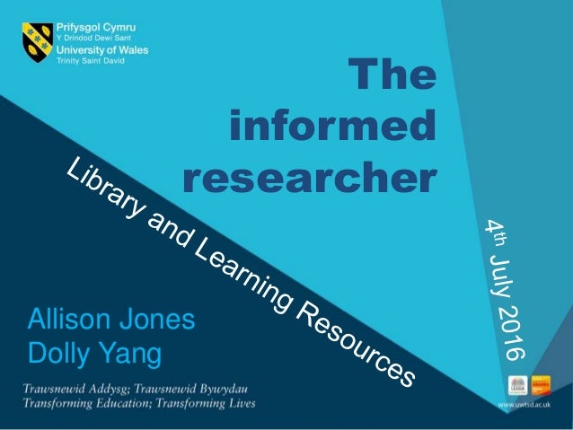The informed researcher Allison Jones Dolly Yang