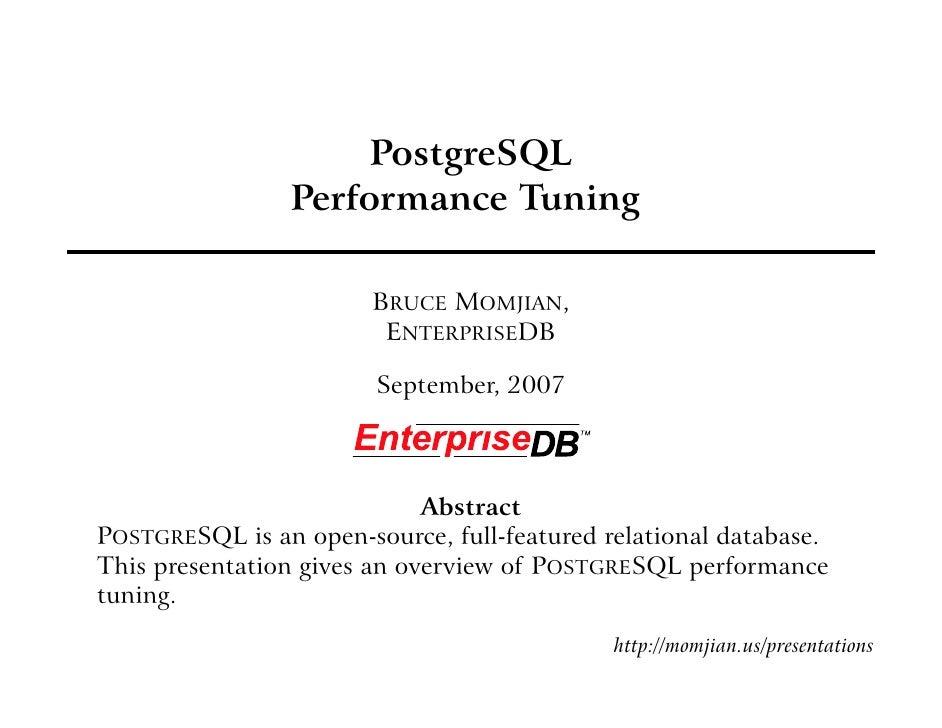 PostgreSQL                 Performance Tuning                          BRUCE MOMJIAN,                          ENTERPRISED...