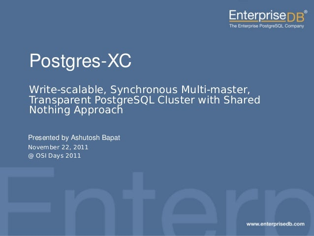 1EnterpriseDB, Postgres Plus and Dynatune are trademarks of EnterpriseDB Corporation. Other names may be trademarks of the...