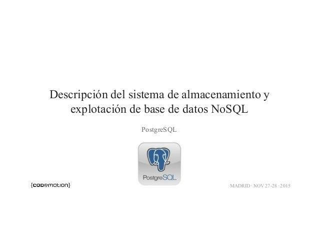 Postgres como base de datos NoSQL. Codemotion 2015 Slide 3