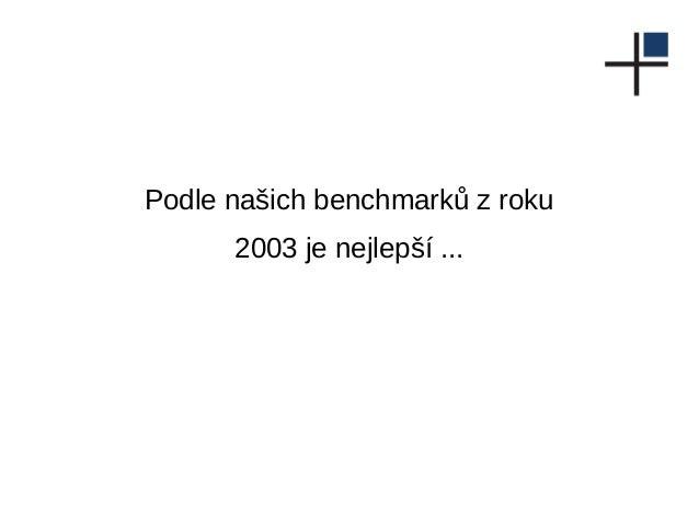 Podle našich benchmarků z roku 2003 je nejlepší ...