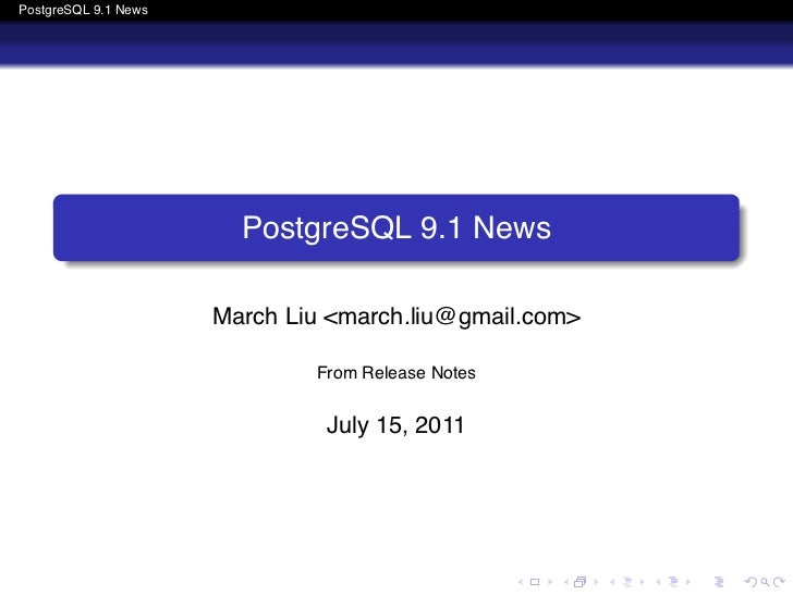 PostgreSQL 9.1 News      .                        PostgreSQL 9.1 News      .                      March Liu <march.liu@gma...