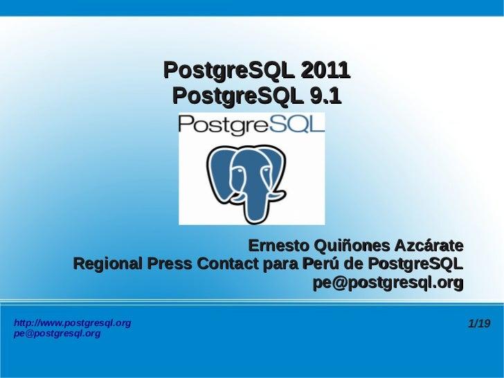 PostgreSQL 2011                             PostgreSQL 9.1                                Ernesto Quiñones Azcárate       ...
