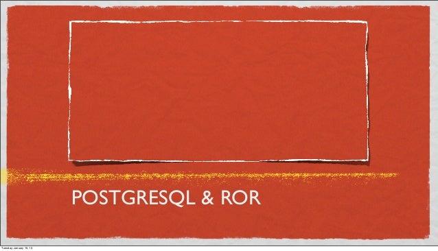 POSTGRESQL & RORTuesday, January 15, 13