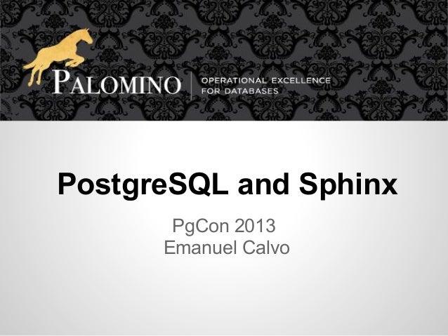 PostgreSQL and SphinxPgCon 2013Emanuel Calvo