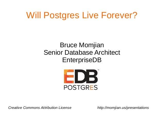 Postgres Vision 2018: Will Postgres Live Forever?