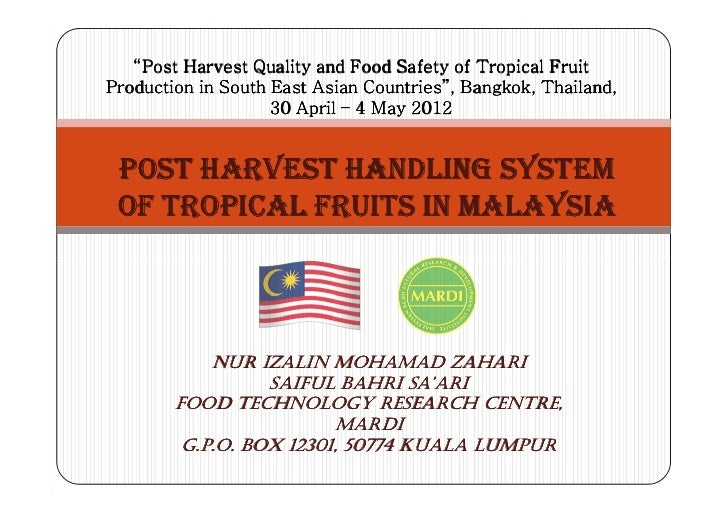 """""""Post Harvest Quality and Food Safety of Tropical FruitProduction in South East Asian Countries"""", Bangkok, Thailand,      ..."""