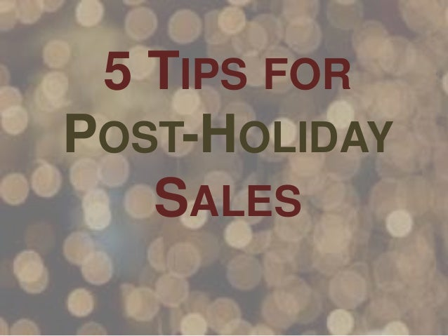 5 TIPS FOR POST-HOLIDAY SALES
