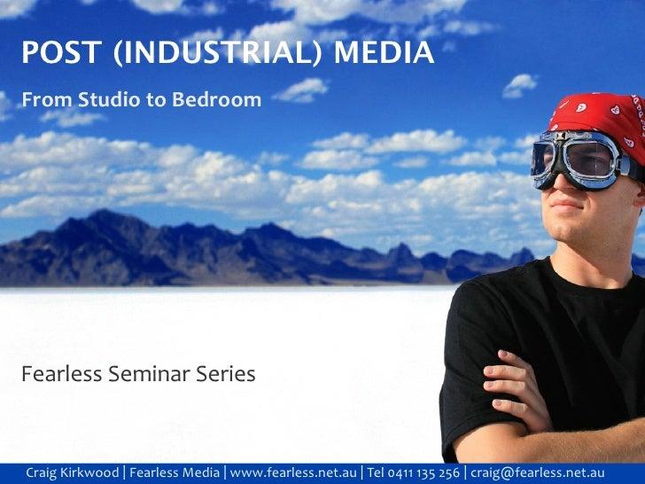 POST (INDUSTRIAL) MEDIA FromStudiotoBedroom     FearlessSeminarSeries    CraigKirkwood|FearlessMedia|www.fearle...