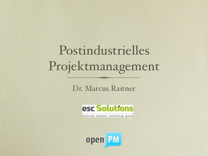 PostindustriellesProjektmanagement    Dr. Marcus Raitner