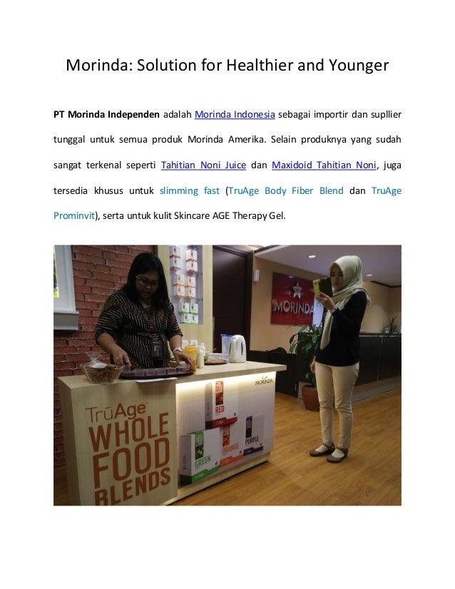 Morinda: Solution for Healthier and Younger PT Morinda Independen adalah Morinda Indonesia sebagai importir dan supllier t...