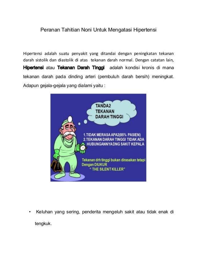 Peranan Tahitian Noni Untuk Mengatasi Hipertensi Hipertensi adalah suatu penyakit yang ditandai dengan peningkatan tekanan...