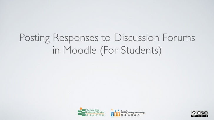 Posting Responses to Discussion Forums        in Moodle (For Students)