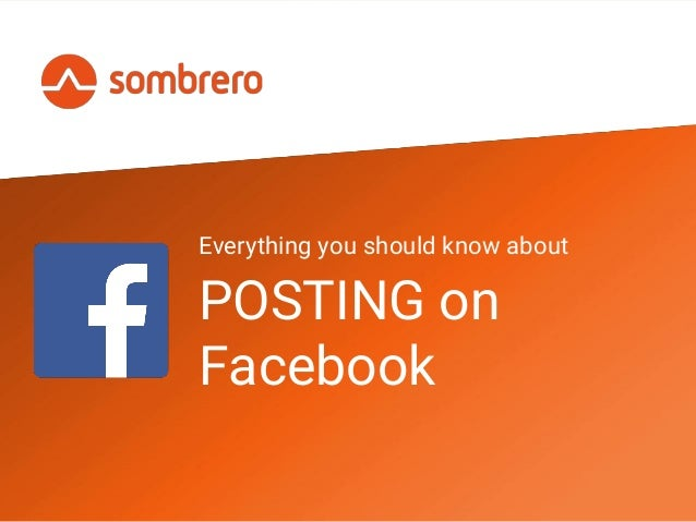 Everything you should know about POSTING on Facebook